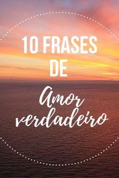 10 Frases de amor verdadeiro
