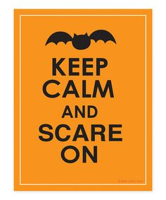 Take a look at this Orange 'Keep Calm and Scare On' Print by Ellen Crimi-Trent on #zulily today!
