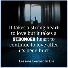 it takes stronger heart to love.. - Everyday Life's Quotes