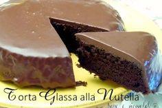 Torta Glassata alla Nutella   Ricette con la nutella   PaneeCioccolato