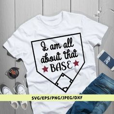 I Am All About That Base Baseball Svg T Shirts For Women, Baseball, Mens Tops, Baseball Promposals