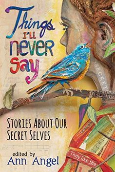 Things I'll Never Say: Stories About Our Secret Selves, http://www.amazon.com/dp/0763673072/ref=cm_sw_r_pi_awdm_.mFhvb1YSKP3D