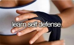 Being a girl, I want to be able to protect myself. So naturally, I would love to learn self defense.
