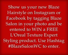 Show us your Blaze Hairstyle and be entered to WIN a FREE L'Oreal Serie Expert Styling Product! #BlazeSalon #loreal #haircare #Instagram #Hairstyle #win #Stylingproduct