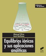 Equilibrios iónicos y sus aplicaciones analíticas / Manuel Silva, José Barbosa. - Madrid : Síntesis, D.L.2008 Chemistry, Madrid, Alchemy, Knowledge, Science, Libros