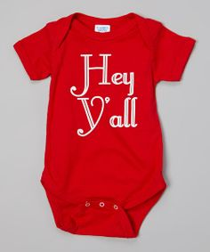 This makes me think of my brother Drew! Take a look at the Little Treetops Red 'Hey Y'all' Bodysuit - Infant on #zulily today!