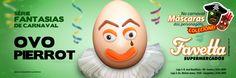 Favetta Supermercados - Série Fantasias de Carnaval: Ovo Pierrot