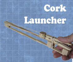 How to make a Cork Launcher