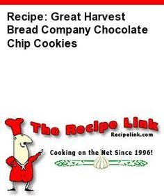 Recipe: Great Harvest Bread Company Chocolate Chip Cookies - Recipelink.com