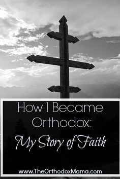 Everyone has a story of faith. This is mine--how I became Orthodox through following God's whispers.