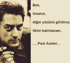 Ben, insanın, diğer yüzünü görünce ilkini hatırlamam. - Paul Auster