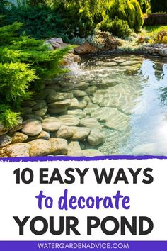 Decorating your pond can transform your backyard pond into a beautiful oasis here are 10 easy ways to decorate your garden pond backyardpond gardenpond pond small water features garden ponds Outdoor Ponds, Ponds Backyard, Garden Ponds, Fish Pond Gardens, Garden Pond Design, Backyard Waterfalls, Outdoor Fountains, Koi Ponds, Water Gardens