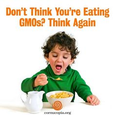 Indeed, think again and learn more here: http://www.cornucopia.org/2014/08/dont-think-youre-eating-gmos-think #food #GMOs #LabelGMOs The Cornucopia Institute
