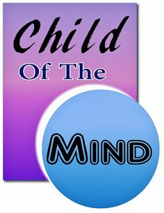 Ramblings...Essays and Such...: Child of the Mind