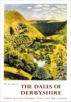 Dales of Derbyshire, Monsal Dale. BR (LMR) Vintage Travel Poster by Stanley Roy Badmin British Railways (London Midland Region) poster showing Monsal Dale and the River Wye in the Peak District National Park. c Artwork by Stanley Roy Badmin. Posters Uk, Railway Posters, Poster Prints, Train Posters, Art Print, Giclee Print, British Travel, Travel Uk, Countryside Landscape