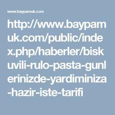 http://www.baypamuk.com/public/index.php/haberler/biskuvili-rulo-pasta-gunlerinizde-yardiminiza-hazir-iste-tarifi