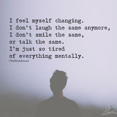 I Feel Myself Changing Feeling Lost Quotes, Feeling Broken Quotes, Deep Thought Quotes, Quotes Deep Feelings, I Lost Myself Quotes, Feeling Myself Quotes, Deep Sad Quotes, Sadness Quotes, Depressing Quotes