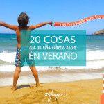 20 cosas que un niño debería hacer en verano (con imprimible para los niños)
