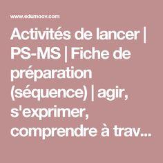 Activités de lancer | PS-MS | Fiche de préparation (séquence) | agir, s'exprimer, comprendre à travers l'activité physique :: Edumoov
