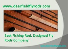 Quality fly rods