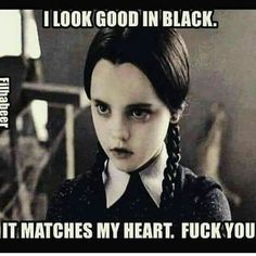 Find images and videos about wednesday, the addams family and wednesday addams on We Heart It - the app to get lost in what you love. Funny Quotes, Funny Memes, Jokes, Sassy Quotes, Sign Quotes, Addams Family Quotes, Goth Humor, Decir No, I Laughed