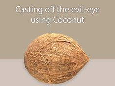 Method of casting off the evil-eye and How to remove Black Magic (Karani) using Coconut - Sanatan Sanstha Cast Off, It Cast, Money Spells That Work, Tantra Art, Black Magic Removal, The Afflicted, Hindu Rituals, Everyday Prayers, Creating Positive Energy
