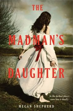 The Madman's Daughter (The Madman's Daughter #1) - Megan Shepherd