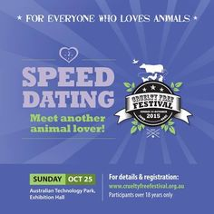 Want to meet another animal lover? Register for the CFF 2015 SPEED DATING!!   Speed Dating is for: Male seeking Female, Male seeking Male, Female seeking Male and Female seeking Female