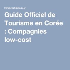 Guide Officiel de Tourisme en Corée : Compagnies low-cost