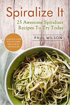 Country Mouse City Spouse Today's Free eBooks May 1st, 2016: Spiralize It: 25 Awesome Spiralizer Recipes to Try Today- Paul Wilson