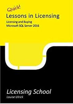 Licensing and Buying Microsoft SQL Server 2016: Quick Lessons in Licensing