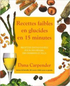 Recettes faibles en glucides en 15 minutes : Recettes instantanÿ©es pour des dÿ®ners, des desserts et plus: Amazon.ca: Books