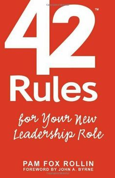 42 Rules for Your New Leadership Role: The Manual They Didn't Hand You When You Made VP, Director, or Manager by Pam Fox Rollin. $8.86. Author: Pam Fox Rollin. Publisher: Super Star Press (April 19, 2011). 134 pages