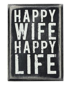 Look what I found on #zulily! 'Happy Wife' Box Sign by Primitives by Kathy #zulilyfinds