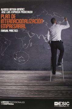 Plan de internacionalización empresarial.Alfonso Ortega Gimenez. Máis información no catálogo: http://kmelot.biblioteca.udc.es/record=b1528030~S1*gag