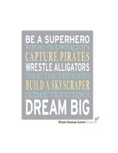 Be a Superhero Dream Big Nursery Playroom Custom Art Print or // Choose ANY Colors // Boy Nursery Decor // Pirate Dragon Blue Baby Boy Rooms, Baby Boy Nurseries, Baby On The Way, Baby Love, Superhero Room, Kids Decor, Boy Decor, Nursery Decor, Nursery Art