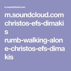 m.soundcloud.com christos-efs-dimakis rumb-walking-alone-christos-efs-dimakis