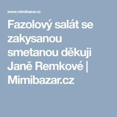 Fazolový salát se zakysanou smetanou děkuji Janě Remkové   Mimibazar.cz