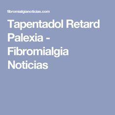 Tapentadol Retard Palexia - Fibromialgia Noticias