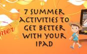 7 Summer Activities to Get Better With Your iPad