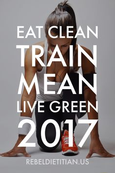 #EatClean #TrainMean #LiveGreen 2017 :)) !! Get it, Girrrl! xo, Dana