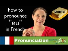 "▶ How to pronounce ""EU"" sound in French (Learn French With Alexa) - YouTube"