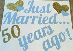 anniversary decorations - I will need someone to make this to put on the car for when they leave the party! 50th Wedding Anniversary Decorations, 50 Wedding Anniversary Gifts, Wedding Anniversary Celebration, Anniversary Ideas, Wedding Gifts, 50th Anniversary Quotes, Anniversary Surprise, Parents Anniversary, Golden Anniversary