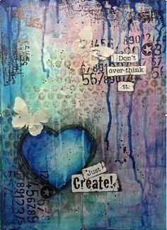 """""""Just Create"""" (c) Susie King mixed media art journal - sadly, I can only find pinterest links or image links to her work, but I love her sense of color and composition!"""