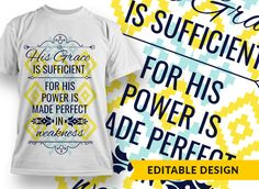 faith #god #pattern #quote #religion His grace is sufficient for His power is made perfect in weakness Design Template Religion, Faith, Quote, Templates, God, Pattern, Mens Tops, How To Make, Design