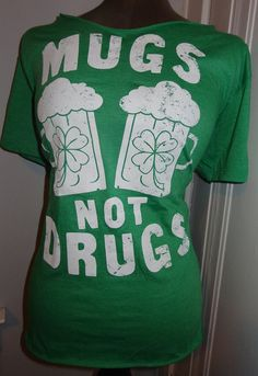 st patricks day shirt mugs not drugs with by