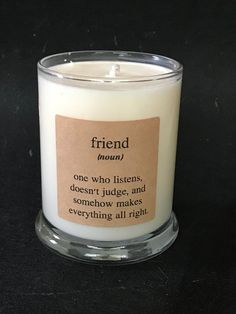 Items similar to Friend Definition 8 oz. Fragranced in bakery scents, floral, clean and masculine scents. on Etsy Mason Jar Candles, Diy Candles, Soy Wax Candles, Scented Candles, Candle Packaging, Candle Labels, Candle Quotes, Funny Candles, Vegan Candles