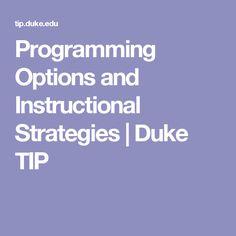Programming Options and Instructional Strategies   Duke TIP