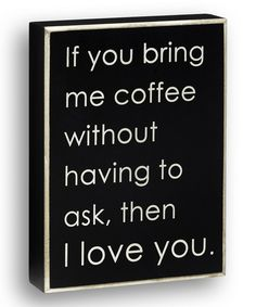 Look at this 'If You Bring Me Coffee' Box Sign on #zulily today!