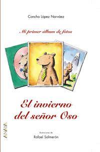 5-7 AÑOS. El invierno del señor Oso / Concha López Narváez.